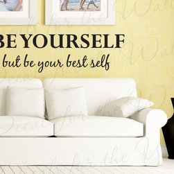 Decals for the Wall - Wall Decal Sticker Quote Vinyl Art Lettering Decorative Be Your Best Self IN33 - This decal says ''Be yourself, but be your best self''