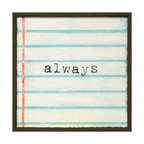Kathy Kuo Home - Always' Lined Notebook Reclaimed Wood Small Wall Art - Make a note to tell your sweetheart how long your love will last. In black typewriter font on a classic ruled notebook background, this print is surrounded by a handmade reclaimed wood frame. It's ready to hang and will always have a place in your heart and home.
