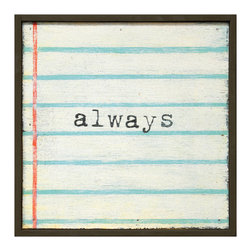 "Kathy Kuo Home - ""Always"" Lined Notebook Reclaimed Wood Small Wall Art - Make a note to tell your sweetheart how long your love will last. In black typewriter font on a classic ruled notebook background, this print is surrounded by a handmade reclaimed wood frame. It's ready to hang and will always have a place in your heart and home."