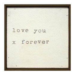 Kathy Kuo Home - Love You X Forever' Vintage Typewriter Square Wall Art - Sweet and sentimental statements are yours to share and hang with this art piece. With a rustic, vintage appeal, this print tells the world how long you'll love. It's framed with reclaimed lumber for additional handmade charm.