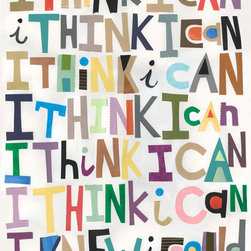 I Think I Can by Miss Jill McDonald - I like how this print is a modern interpretation of The Little Engine That Could. There's nothing like some positive reinforcement to wake up to every day.