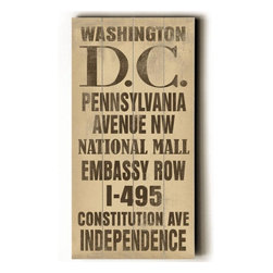 Home Decorators Collection - Washington D.C. Transit Wall Plaque - This Washington D.C. Transit Wall Plaque highlights some the famous streets and landmarks of our Capital City. From the National Mall to the Presidential Pennsylvania Avenue, this sign is sure to be a hit in your office or bar area. The perfect gift for visitors or as a memento of places seen and loved. Made from the highest quality wood, this sign is hand distressed to give it a vintage appeal. Ready to put on your wall with a saw tooth hanger. Archival quality ink to last a lifetime. Available in ivory.