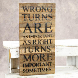 """Tobacco Wall Art - """"Wrong Turns"""" - The Message: """"Wrong turns are as important as right turns. More important sometimes."""" This line features products that have been hand crafted. Small differences in shape, size, surface, and finish should be expected and lend individuality and charm to each piece."""