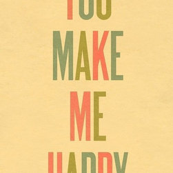 Typography Art Print, You Make Me Happy by Ashley Goldberg - I think Ashley Goldberg is one of the most talented artists on Etsy.