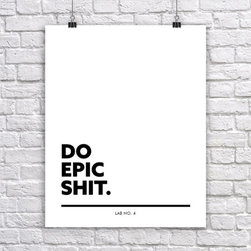 Do Epic Shit. - If you want to be remembered and want to take yourself as an icon in whatever you persue rather than any other person than do something epic that can make you much more successful.