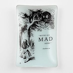 """Alice in Wonderland Catchall - Catchall trays are great for keeping odds and ends organized on a desktop. This Alice in Wonderland catchall with the """"We're all mad here"""" Cheshire Cat quotation is adorable!"""