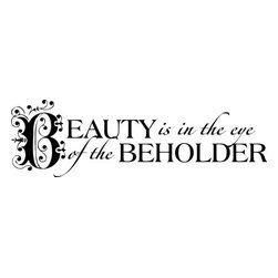 """Lacy Bella Designs - Vinyl Wall Decal ''Beauty Is In The Eye Of The Beholder.'' - """"Beauty Is In The Eye Of The Beholder"""" is a wall decal perfect for on display for the bathroom mirror or vanity of those who sometimes need that reminder. Decal's dimensions are  40 x 12."""