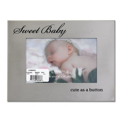"""Lawrence Frames - Brushed Silver Metal 4x6 Sweet Baby Picture Frame - Brushed silver metal picture frame with """"Sweet Baby...cute as a button"""" embossed in black will highlight any treasured photo.    High quality black velvet backing with an easel for horizontal table top display, and hangers for horizontal wall mounting.    Heavy weight 4x6 metal picture frame is made with exceptional workmanship and comes individually boxed."""
