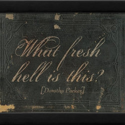 "The Artwork Factory - What Fresh Hell is This Framed Artwork - Known for her acerbic wit and blunt disposition, Dorothy Parker was often quoted for her amusing truisms. ""What fresh hell is this?"" often was exclaimed to unwelcome guests, but here it is captured in all its glory in a weathered and antiqued print that is perfect for the study or office."