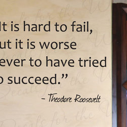 Decals for the Wall - Wall Decal Sticker Quote Vinyl Art Trying is Better Theodore Roosevelt IN13 - This decal says ''It is hard to fail, but it is worse never to have tried to succeed. - Theodore Roosevelt''