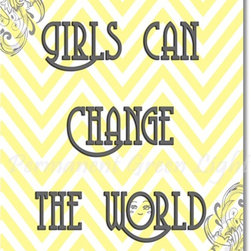 """Yellow and Gray - Title: """" Girls Can Change The World"""""""