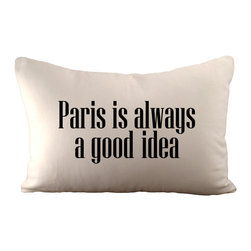 "Paris Is Always a Good Idea Pillow - In a classic line from the 1954 film ""Sabrina,"" Audrey Hepburn's character declares, ""Paris is always a good idea."" If you agree, you'll want this pillow in your home. Made from hemp and organic cotton, with a hidden zipper and serged edges,"