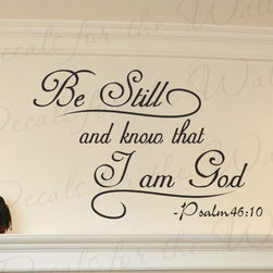 Decals for the Wall - Wall Quote Decal Sticker Vinyl Bill Still and Know I am God Bible Religious R1 - This decal says ''Be still and know that I am God. - Psalm 46:10''