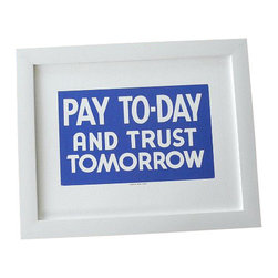 Cool Culinaria - Pay To-Day And Trust Tomorrow 1950s Vintage Diner Sign Print - Cool Culinaria Giclee Prints on 130lb Sunset Velvet Archival Art Paper. Printed in New York.