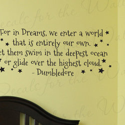 Decals for the Wall - Wall Decal Art Sticker Quote Vinyl Lettering Large Dumbledore Harry Potter B66 - This decal says ''For in Dreams, we enter a world that is entirely our own. Let them swim in the deepest ocean or glide over the highest cloud. - Dumbledore''
