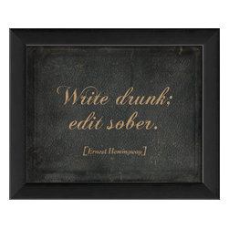 The Artwork Factory - 'Write Drunk; Edit Sober' Framed Artwork - Literary badboy Ernest Hemingway will be immortalized on your wall when you hang this witty writer's quote. This bit of advice about both drinking and writing hits several cool points at once, and comes elegantly framed in black wood.
