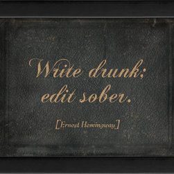 The Artwork Factory - Write Drunk Edit Sober Framed Artwork - Literary badboy Ernest Hemingway will be immortalized on your wall when you hang this witty writer's quote. This bit of advice about both drinking and writing hits several cool points at once, and comes elegantly framed in black wood.