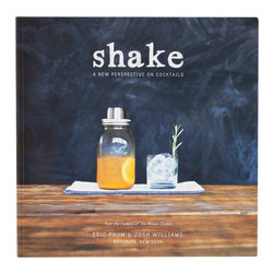 Mason Shaker - Shake: A New Perspective On Cocktails - Shake is a unique cocktail book that expresses our seasonal and straightforward approach to drinks and entertaining, and reminds us that mixing cocktails should be simple, social, and, above all, fun. Our genuine hope is that this book inspires you to take delicious cocktails out of the bar and into your hands -- and helps you do just that.