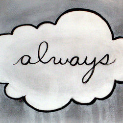 """Always"" (Original) By Kirsten Rae Simonsen - This Is An Artwork From A Series Called Stay Sweet That Was Partly Inspired By My Junior High And High School Yearbooks. All Of The Statements Were Written By Girls. The Writings Capture A Sincere Desire To Hold Onto What They Perceive As Pure, Authentic, And Meaningful."