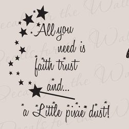 Decals for the Wall - Wall Decal Quote Vinyl Sticker Art All You Need is Pixie Dust Girl's Room K77 - This decal says ''All you need is faith, trust and… a little pixie dust''