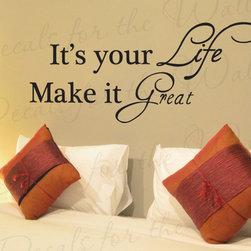 Decals for the Wall - Wall Quote Decal Sticker Vinyl Art Lettering Letter Make Your Life Great IN23 - This decal says ''It's your life, make it great''