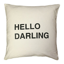 Hello Darling - Hello Darling!  Printed on Stonewashed Linen with a down/feather insert.