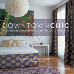 Downtown Chic - This book is full of edgy and fun interiors from that Novogratz team that knows no limits.