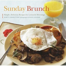 """Sunday Brunch Cookbook - The leisurely late-morning meal is celebrated in Betty Rosbottom's """"delicious recipes for leisurely mornings."""" With chapters on everything egg, griddled favorites, breakfast breads and fruit dishes, oven-baked treats, sides and brunch drinks, over 50 recipes will satisfy your for a wonderful brunch — even if it's not Sunday."""