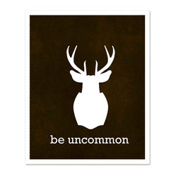 """Be Uncommon"" Stag Print"