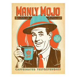 Anderson Design Group - Coffee Collection: Manly Mojo Gallery Print - This poster is for men only. Live like the poster says: Treat Yo'self like a king, drink Manly Mojo and decorate with confidence. Then every day you can get ready for work without being a jerk. This print is Caffeinated Testosterone for your wall! Original, hand-illustrated design from Anderson Design Group in Nashville, TN.