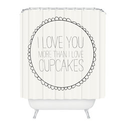 DENY Designs - Allyson Johnson I Love You More Than Cupcakes Shower Curtain - Who says bathrooms can't be fun? To get the most bang for your buck, start with an artistic, inventive shower curtain. We've got endless options that will really make your bathroom pop. Heck, your guests may start spending a little extra time in there because of it!