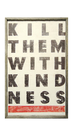 Kathy Kuo Home - Kill Them With Kindness' Vintage Wood Wall Art - Sometimes we all need a little reminder that you can catch more flies with honey. This large, bold art piece is a high-quality reproduction of the original, created by artists in Georgia. It is surrounded by a handmade, reclaimed wood frame and comes ready to hang so you can feel your kindness growing and flowing lickety split.