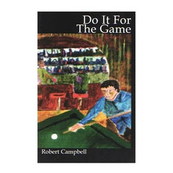 Sterling Gaming - Do It for the Game - Billiards Novel by Rober - This is a very entertaining work of fiction. Meet the regulars at The Cue, an old time neighborhood pool hall. Join Weasel, Snake, Zig Zag, Al and the other colorful characters as they try to out hustle each other. Tag along to the tournaments and sweat the money games. Come into The Cue, have a cold beer, watch some football and play a game of pool. Weight: 1 lbs.Tired of reading instructional books that make your head hurt? This will be a refreshing break, while still helping you to get your daily dose of billiards! Brian Dwyer was living the good life with a beautiful family, a big house in the suburbs and a nice corporate job. Then, one by one, he lost everything. When he returns to his hometown to bury his father, he visits the pool hall and discovers some long forgotten lessons. .