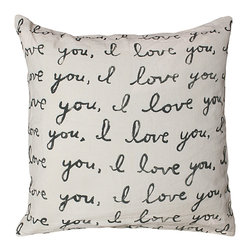 Kathy Kuo Home - Letters For You I Love You Linen Large Down Throw Pillow - If your beloved isn't sure how you feel, this pillow should clear things up. Black script letters are hand-printed on 100 percent linen then filled with a down insert for extra softness and squeezable sentiment.