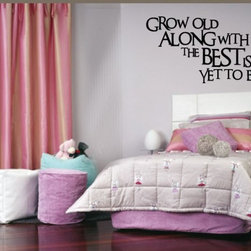 Grow Old Along With Me Vinyl Wall Decal A009GrowoldVI, Matte White, 72 in. - Vinyl Wall Quotes are an awesome way to bring a room to life!