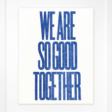 Contemporary Novelty Signs We Are So Good Together Ny Dylan Fareed