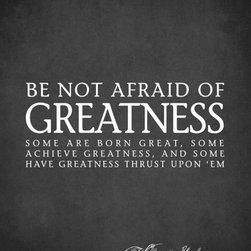 """Keep Calm Collection - Be Not Afraid Of Greatness (William Shakespeare Quote), premium art print - High-quality art print on heavyweight natural white matte fine art paper. Produced using archival quality inks giving the print a vivid and sharp appearance. Custom trimmed with 1"""" border for framing."""