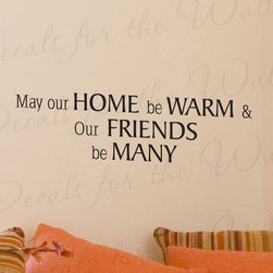 Decals for the Wall - Wall Decal Sticker Quote Vinyl May Our Home be Warm and Friends Many Love F20 - This decal says ''May our home be warm and our friends be many''