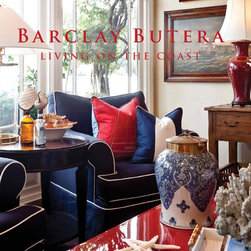 Barclay Butera: Living on the Coast - Barclay Butera's unique seaside style is worth emulating, and this gorgeous book is full of inspiration and ideas you can swipe from a master.