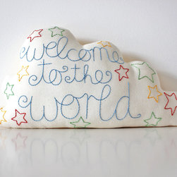 Cloud Cushion, 'Welcome to the World,' Small by The Fox in the Attic - This is a beautiful hand-embroidered saying for a new baby.