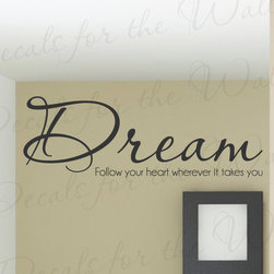 Decals for the Wall - Wall Decal Quote Sticker Vinyl Lettering Graphic Follow Your Heart Dream IN86 - This decal says ''Dream, follow your heart wherever it takes you''
