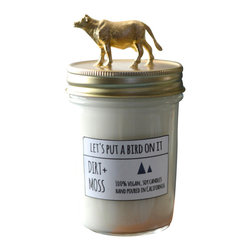 Let's Put a Bird On It - Gold Cow Soy Candle- Dirt + Moss - ABOUT THIS SCENT: