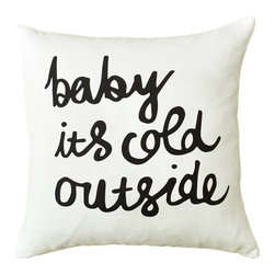 Baby It's Cold Outside Throw Cushion by Zana - Remind yourself that you're inside by the fire!