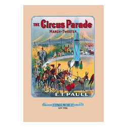 """Buyenlarge.com, Inc. - The Circus Parade: March and Two-Step- Paper Poster 20"""" x 30"""" - Edward Taylor Paull (1858 - 1924) was a prolific publisher of sheet music marches. His songs gained acclaim more from the cover art of the sheet music than often from the lyrics and tune."""