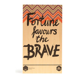 Fortune Favours the Brave - Digitally printed typographic design with modern pattern graphics will add colour to your wall. Produced from sustainably managed bamboo plantations by an FSC certified operator this board is as good for the environment as it is for you. Board comes with routed hanging system in rear which suits all hooks and nails. Dimensions 400mm x 230mm x 15mm.