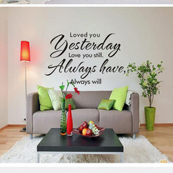 Living Wall Stickers Loved You Yesterday Love You Still Always Have Always Will - Living Wall Stickers Loved You Yesterday Love You Still Always Have Always Will