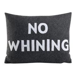 alexandra ferguson - Alexandra Ferguson 'No Whining' Pillow, White/Charcoal - Our NO WHINING pillow by Alexandra Ferguson says ever get sick of. Alexandra's playful typography pillows made of environmentally conscious products such as felt created from post-consumer recycled water bottles.