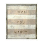 Kathy Kuo Home - 'Love You Madly' White Stripe Reclaimed Wood Wall Art - When it comes to sweet proclamations, this wall hanging earns its stripes. It's a high quality reproduction print of an original artwork, hand-framed with reclaimed wood. Add charming sentiment and mad passion wherever your love takes you.