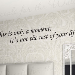 Decals for the Wall - Wall Sticker Decal Quote Vinyl Lettering Decorative This Moment will Pass IN29 - This decal says ''This is only a moment; It's not the rest of your life.''