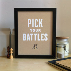 Pick Your Battles Screenprint - Words to live by in marriage.